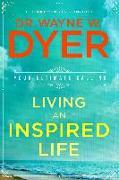 Cover-Bild zu Living an Inspired Life (eBook) von Dyer, Wayne W.