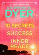 Cover-Bild zu 10 Secrets for Success and Inner Peace (eBook) von Dyer, Wayne W.