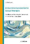 Cover-Bild zu Embodimentorientierte Sexualtherapie (eBook) von Sztenc, Michael