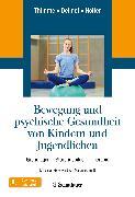 Cover-Bild zu Bewegung und psychische Gesundheit von Kindern und Jugendlichen (eBook) von Thimme, Till