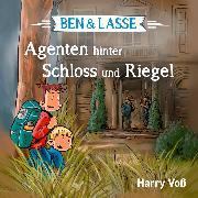 Cover-Bild zu Ben und Lasse - Agenten hinter Schloss und Riegel (Audio Download) von Voß, Harry
