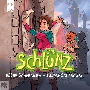 Cover-Bild zu Der Schlunz - Süßer Schrecken, saurer Schrecken (Audio Download) von Voß, Harry