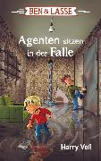Cover-Bild zu Ben und Lasse - Agenten sitzen in der Falle (eBook) von Voß, Harry