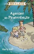 Cover-Bild zu Ben und Lasse - Agenten als Piratenbeute (eBook) von Voß, Harry