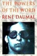 Cover-Bild zu The Powers of the Word: Selected Essays and Notes 1927-1943 von Daumal, René