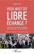 Cover-Bild zu Vous avez dit libre echange ? (eBook)