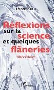 Cover-Bild zu Reflexions sur la science et quelques flaneries (eBook)