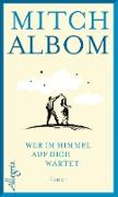 Cover-Bild zu Wer im Himmel auf dich wartet (eBook) von Albom, Mitch
