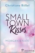 Cover-Bild zu Small Town Kisses von Bößel, Christiane