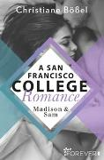 Cover-Bild zu Madison & Sam - A San Francisco College Romance von Bößel, Christiane