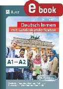 Cover-Bild zu Deutsch lernen mit Landeskunde - Texten A1 - A2 (eBook) von Bößel, Christiane