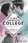 Cover-Bild zu Ethan & Claire - A San Francisco College Romance (eBook) von Bößel, Christiane