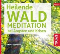 Cover-Bild zu Heilende Waldmeditation bei Ängsten und Krisen (Audio-CD mit Booklet) von Schneider, Maren