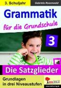 Cover-Bild zu Grammatik für die Grundschule - Die Satzglieder / Klasse 3 (eBook) von Rosenwald, Gabriela