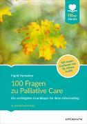 Cover-Bild zu 100 Fragen zu Palliative Care von Hametner, Ingrid