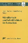 Cover-Bild zu Hoberg, Rudolf (Hrsg.): Mündlichkeit und Schriftlichkeit im Fernsehen (eBook)