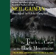 Cover-Bild zu Gaiman, Neil: The Truth is a Cave in the Black Mountains