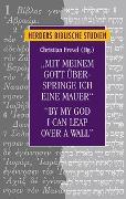 "Cover-Bild zu Frevel, Christian (Hrsg.): ""Mit meinem Gott überspringe ich eine Mauer""/""By my God I can leap over a wall"""