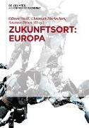 Cover-Bild zu Markschies, Christoph (Hrsg.): Zukunftsort: EUROPA (eBook)