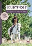 Cover-Bild zu Equihypnose® - Trainingskonzept für besseres Reiten von Weber, Nicole