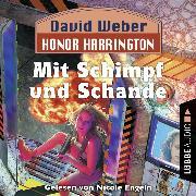 Cover-Bild zu Honor Harrington, 4: Mit Schimpf und Schande (Ungekürzt) (Audio Download) von Weber, David
