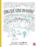Cover-Bild zu Gutman, Colas: ¿Para qué sirve un niño? (eBook)
