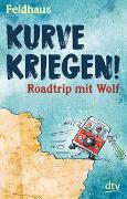 Cover-Bild zu Feldhaus, Hans-Jürgen: Kurve kriegen - Roadtrip mit Wolf