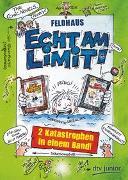 Cover-Bild zu Feldhaus, Hans-Jürgen: Echt am Limit!, Zwei Katastrophen in einem Band