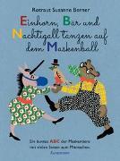 Cover-Bild zu Einhorn, Bär und Nachtigall tanzen auf dem Maskenball von Berner, Rotraut Susanne