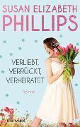 Cover-Bild zu Verliebt, verrückt, verheiratet von Phillips, Susan Elizabeth