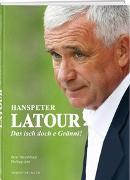 Cover-Bild zu Hanspeter Latour - Das isch doch e Gränni! von Straubhaar, Beat
