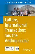 Cover-Bild zu Culture, International Transactions and the Anthropocene von Arizpe Schlosser, Lourdes