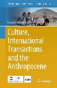 Cover-Bild zu Culture, International Transactions and the Anthropocene (eBook) von Arizpe Schlosser, Lourdes