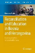 Cover-Bild zu Reconciliation and Education in Bosnia and Herzegovina (eBook) von Emkic, Eleonora