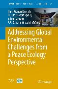 Cover-Bild zu Addressing Global Environmental Challenges from a Peace Ecology Perspective (eBook) von Brauch, Hans Günter (Hrsg.)