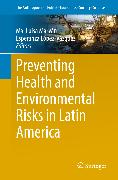 Cover-Bild zu Preventing Health and Environmental Risks in Latin America (eBook) von Marván, Ma. Luisa (Hrsg.)