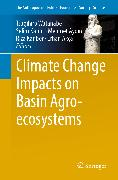 Cover-Bild zu Climate Change Impacts on Basin Agro-ecosystems (eBook) von Kapur, Selim (Hrsg.)