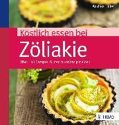 Cover-Bild zu Köstlich essen bei Zöliakie (eBook) von Hiller, Andrea