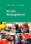 Cover-Bild zu 80 Fälle Rettungsdienst von Flake, Frank (Hrsg.)