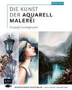Cover-Bild zu Die Kunst der Aquarellmalerei - das große Grundlagenwerk