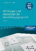 Cover-Bild zu 101 Fragen und Antworten im Vorstellungsgespräch - inkl. Augmented- Reality-App (eBook) von Müller-Thurau, Claus Peter