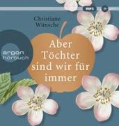 Cover-Bild zu Aber Töchter sind wir für immer von Wünsche, Christiane