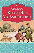 Cover-Bild zu Russische Volksmärchen (eBook) von Afanasjew, Alexander N.