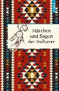 Cover-Bild zu Märchen und Sagen der Indianer Nordamerikas (eBook) von Knortz, Karl