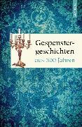 Cover-Bild zu Gespenstergeschichten aus dreihundert Jahren (eBook) von Weber, Dietrich (Hrsg.)