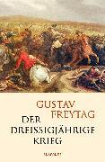 Cover-Bild zu Der Dreißigjährige Krieg (eBook) von Freytag, Gustav