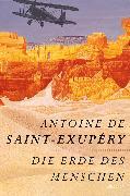 Cover-Bild zu Die Erde des Menschen (eBook) von Saint-Exupéry, Antoine de