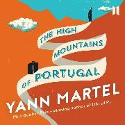 Cover-Bild zu The High Mountains of Portugal (Unabridged) (Audio Download) von Martel, Yann