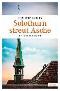 Cover-Bild zu Solothurn streut Asche von Gasser, Christof
