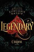 Cover-Bild zu Legendary: A Caraval Novel von Garber, Stephanie